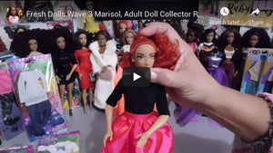 Fresh Dolls Wave 3 Marisol & Adult Doll Collector Review