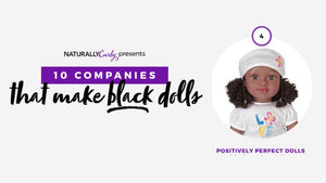 Naturally Curly Features Positively Perfect - 10 Companies That Make Black Dolls