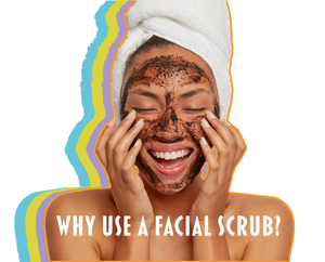 Why Use a Facial Scrub