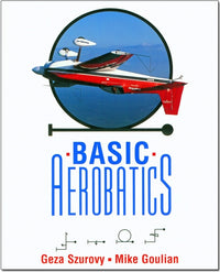 Basic Aerobatics By Szurovy and Goulian-BDUK-Downunder Pilot Shop
