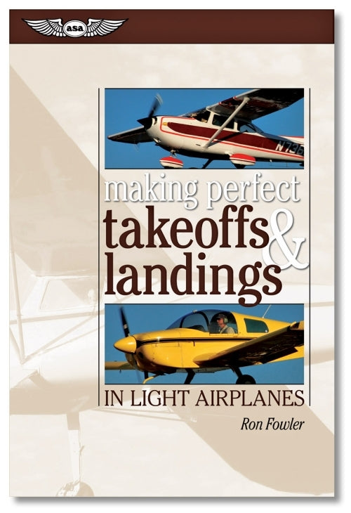 ASA Making Perfect Takeoffs and Landings in Light Airplanes-ASA-Downunder Pilot Shop