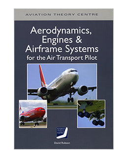 ATC Aerodynamics, Engines and Airframe Systems for the Air Transport Pilot-Aviation Theory Centre-Downunder Pilot Shop