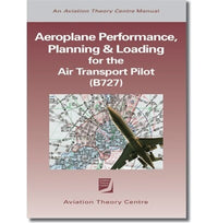 ATC Aeroplane Performance, Planning & Loading for the Air Transport Pilot B727-Aviation Theory Centre-Downunder Pilot Shop