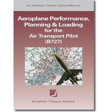 ATC Aeroplane Performance, Planning & Loading for the Air Transport Pilot B727