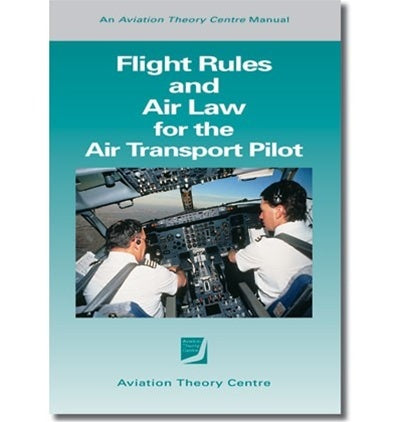 ATC Flight Rules and Air Law for the Air Transport Pilot-Aviation Theory Centre-Downunder Pilot Shop