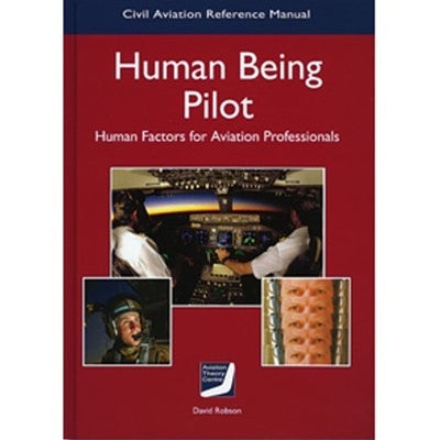 ATC Human Being Pilot Human Factors for Aviation Professionals-Aviation Theory Centre-Downunder Pilot Shop
