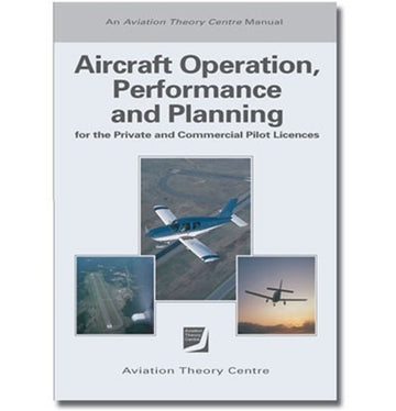 ATC Aircraft Operation, Performance and Planning for the CASA PPL-CPL Day VFR Syllabus