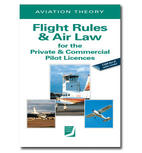 ATC Flight Rules and Air Law for the Private and Commercial Pilot Licences