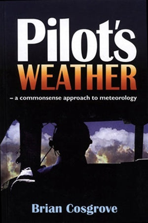 Pilots Weather A commonsense approach to meteorology-BDUK-Downunder Pilot Shop