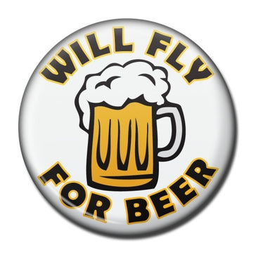 Will Fly for Beer Fridge Magnet