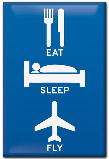Eat Sleep Fly Fridge Magnet