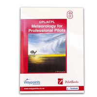 Vol 06: NZ CPL/ATPL Meteorology for Professional Pilots-Waypoints-Downunder Pilot Shop