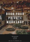 Private Workshop Options - Wild Little Roses