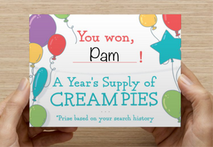 Prank postcard: You won a year's supply of cream pies. Prize based on your search history.