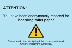"Funny Covid-19 meme postcard reading: ""ATTENTION: You have been anonymously reported for hoarding toilet paper. Please refrain from stockpiling toilet products and await further contact from authorities."""