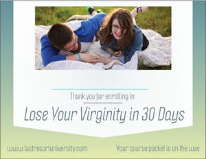 Lose Your Virginity in 30 Days Prank Postcard. Thank you for enrolling. Course packet is on the way.