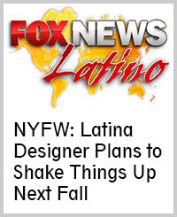 NYFW: Latina Designer Plans to Shake Things Up Next Fall