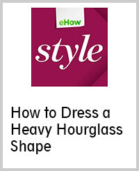 How to Dress a Heavy Hourglass Shape