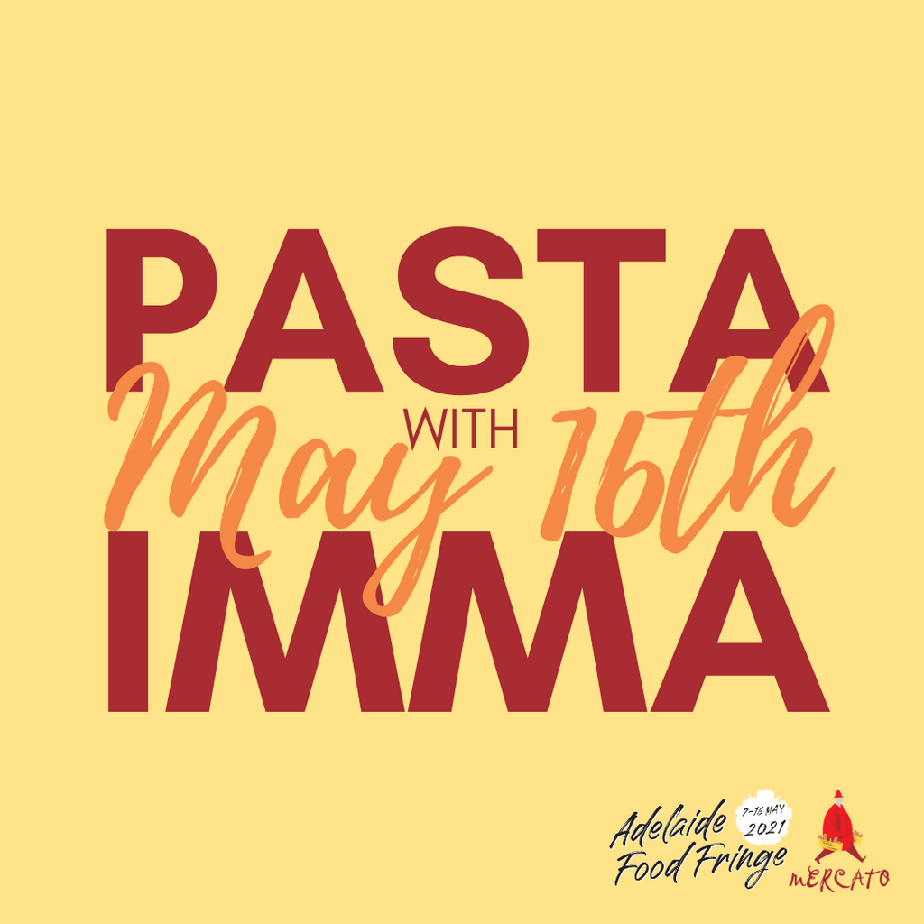 Adelaide Food Fringe | Pasta with Imma May 16