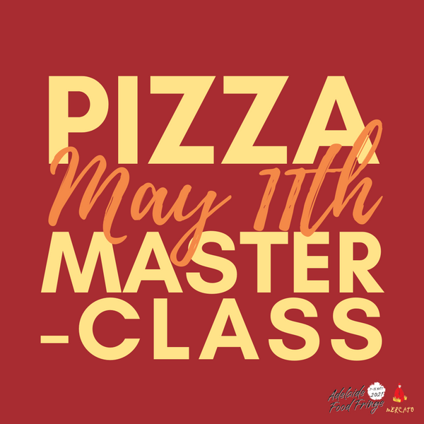 Adelaide Food Fringe | Pizza Masterclass May 11