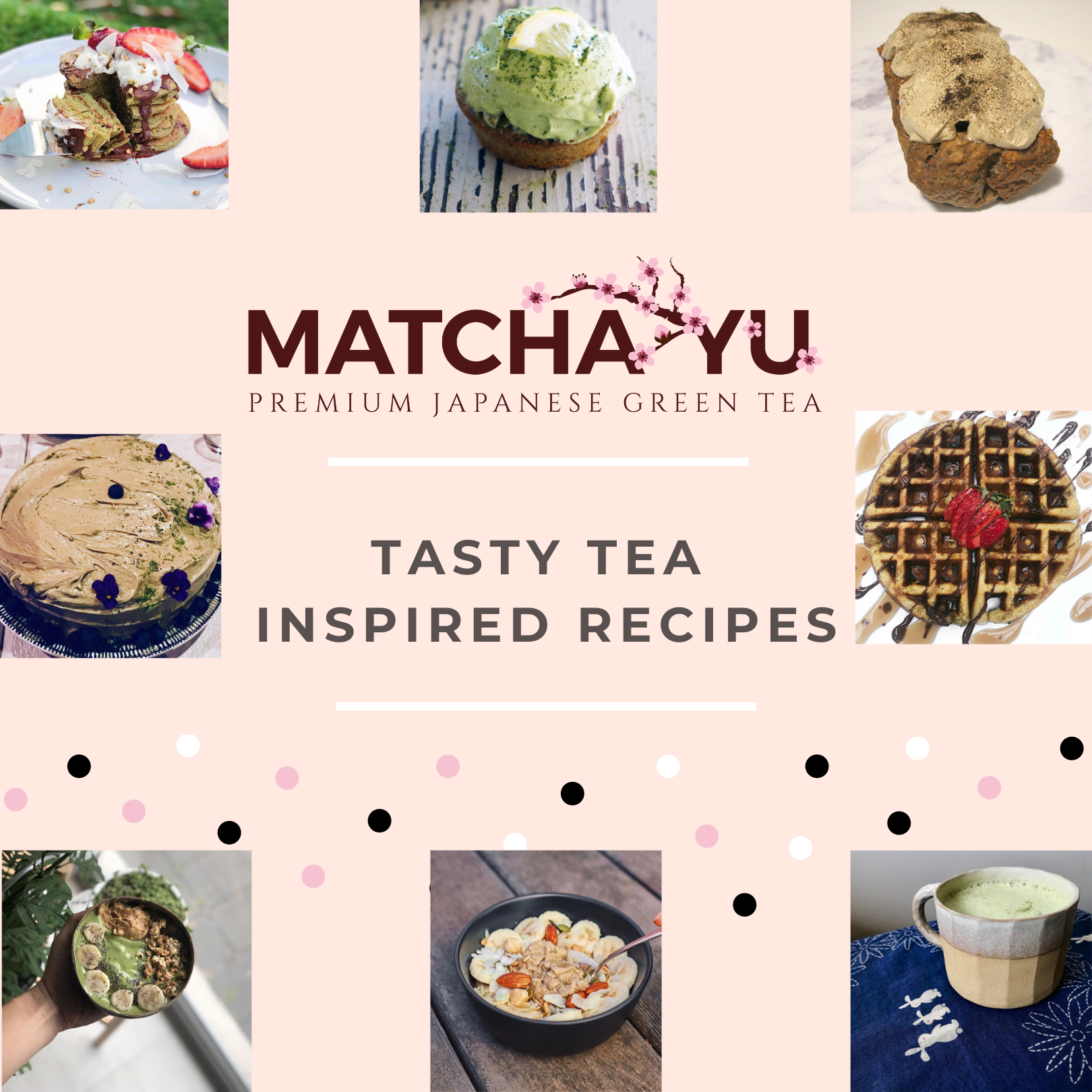 Matcha Yu Green Tea Inspired Recipes