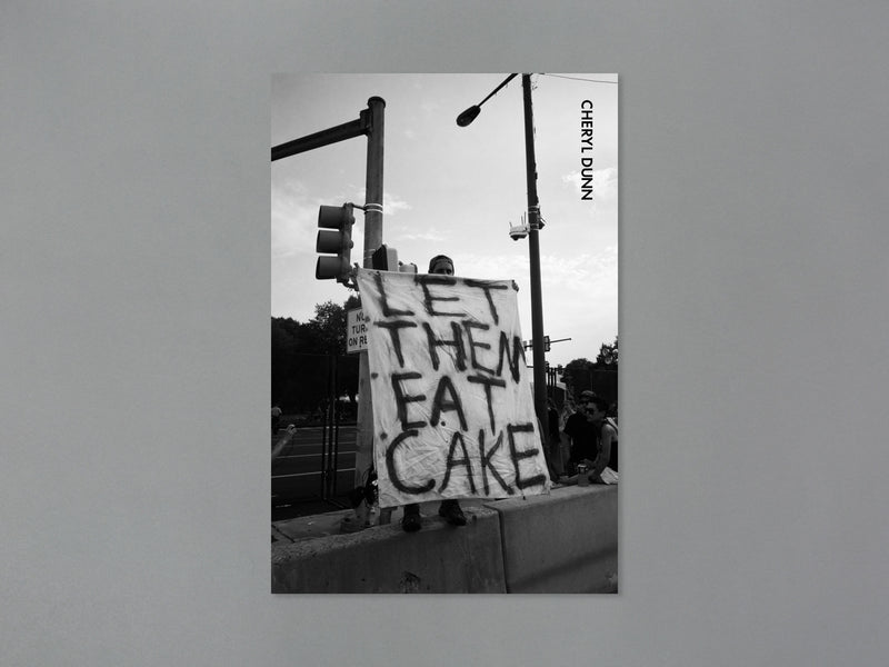*Special Edition* Cheryl Dunn - Let Them Eat Cake