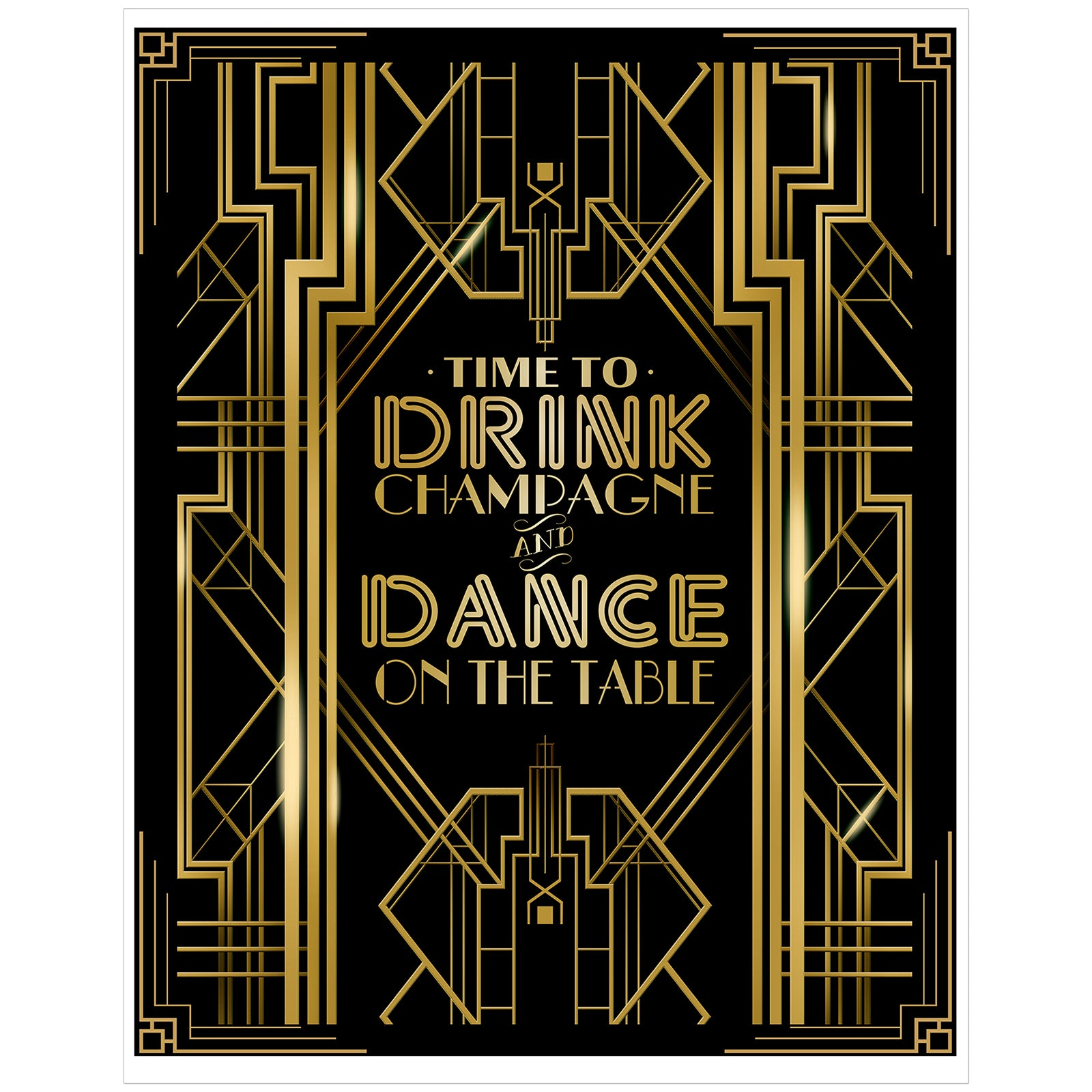 Roaring 20s Art Deco Poster|Time to Drink Champagne & Dance on the Table Party|16x12inch A3
