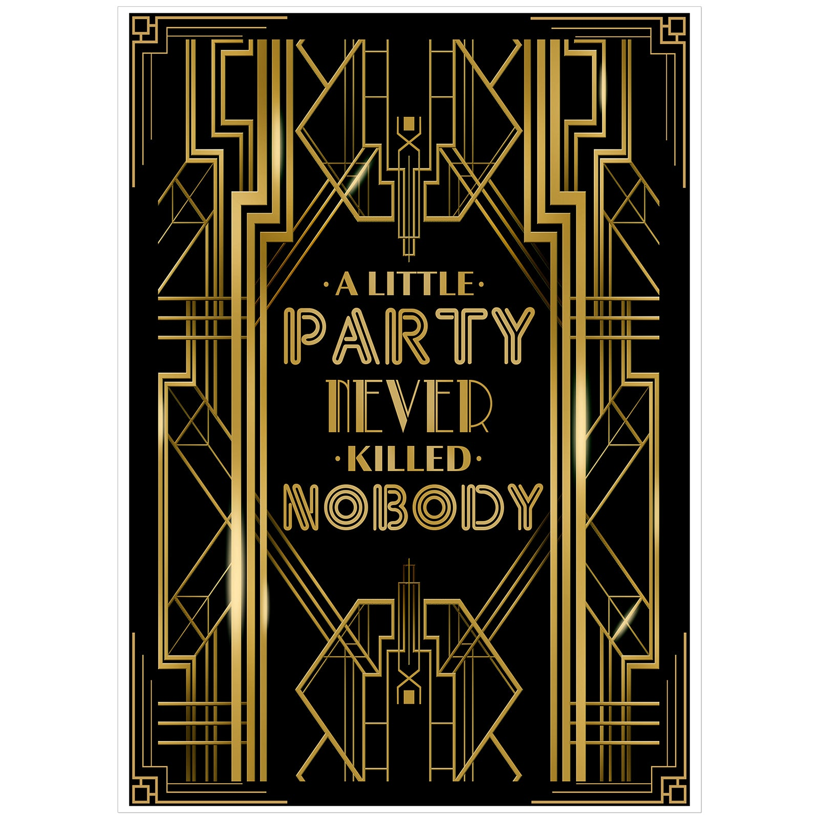 Roaring 20s Art Deco Poster|A Little Party Never Killed Nobody|16x12inch A3