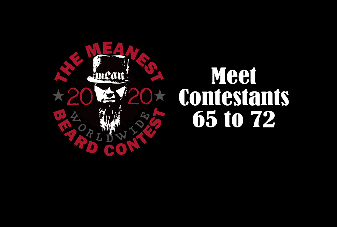 Contestants 65 to 72 - The MEANest BEARD Worldwide Contest