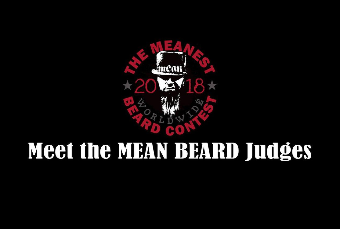 Meet the MEAN BEARD Judges. 2018 MEANest BEARD Worldwide Contest.  Beard contest online.  Best beard with a MEAN attitude.  MEAN BEARD Co.