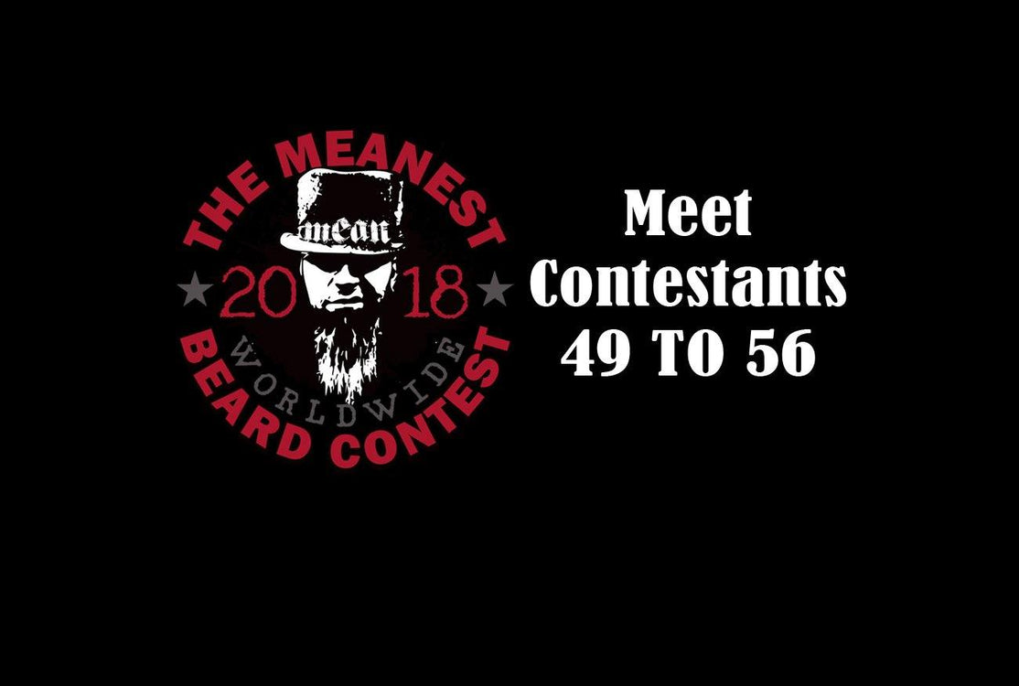 Contestants 49 to 56 in The 2018 MEANest BEARD Worldwide Contest.