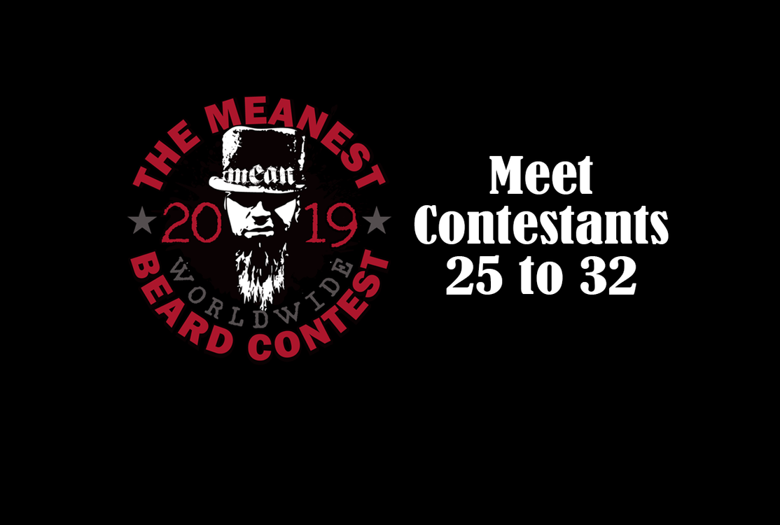 Contestants 25 to 32 in the 2019 MEANest BEARD Worldwide Contest