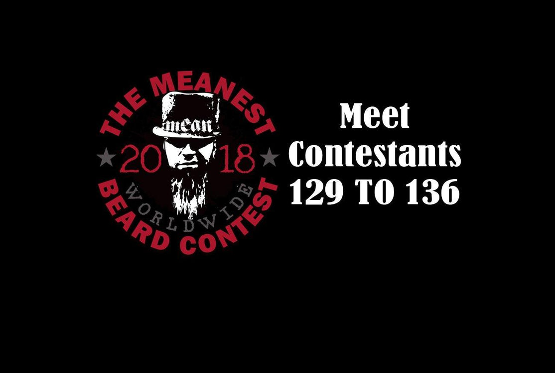 Contestants 129 to 136 in The 2018 MEANest BEARD Worldwide Contest.
