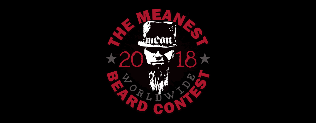 The 2018 MEANest BEARD Worldwide Contest - Starts November 1st until Dec. 20th! Online annual beard contest. Search for the World's MEANest Beard. It's not only the beard, it's the attitude. Have you got a MEAN BEARD? Show us and tell us story.  Apply now.