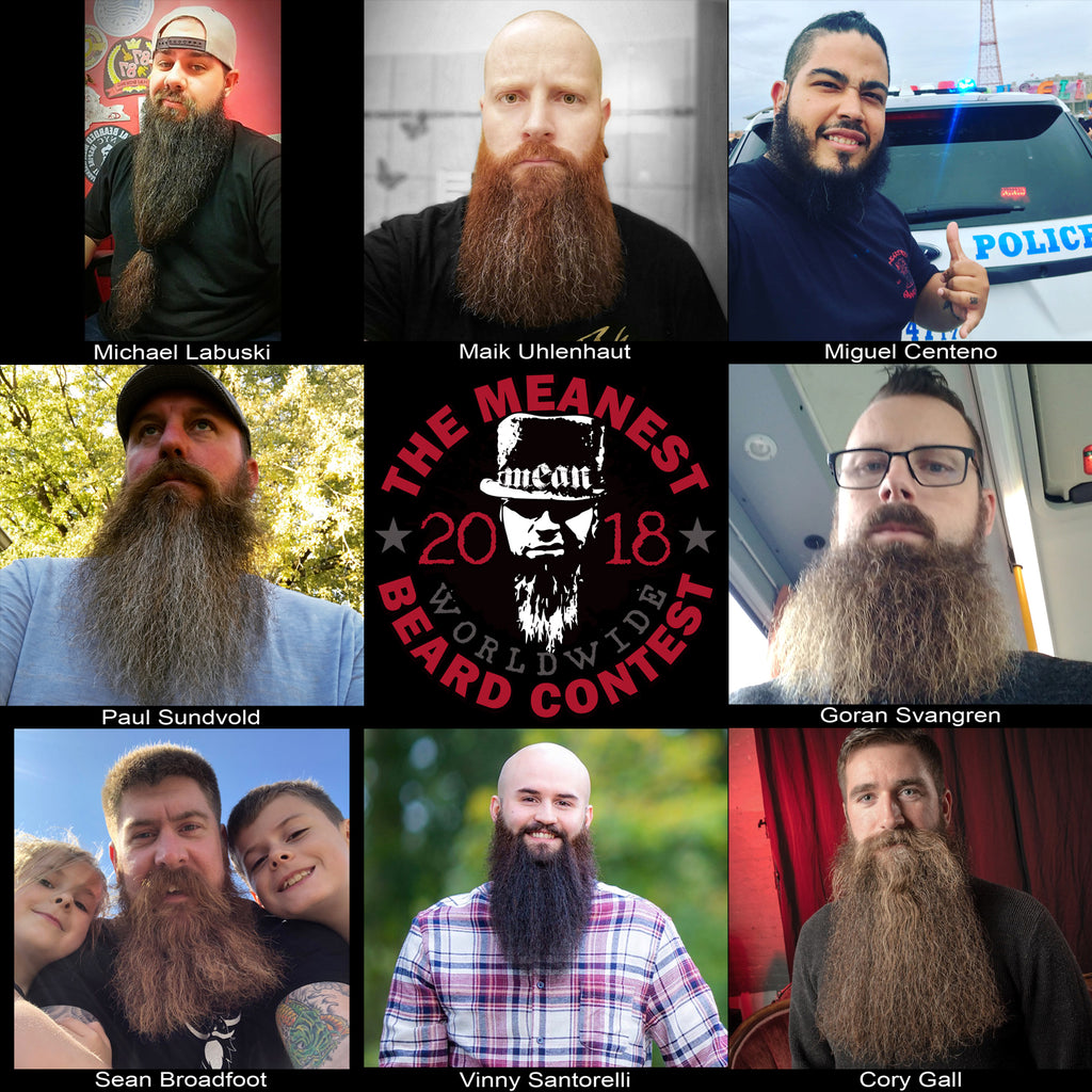 Contestants 1 - 8.  The 2018 MEANest BEARD Worldwide Contest.