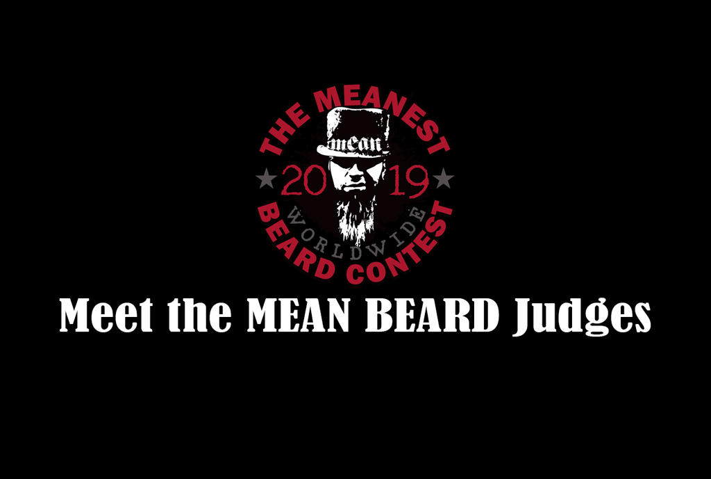 Meet the Judges in the 2019 MEANest BEARD Worldwide Contest by MEAN BEARD