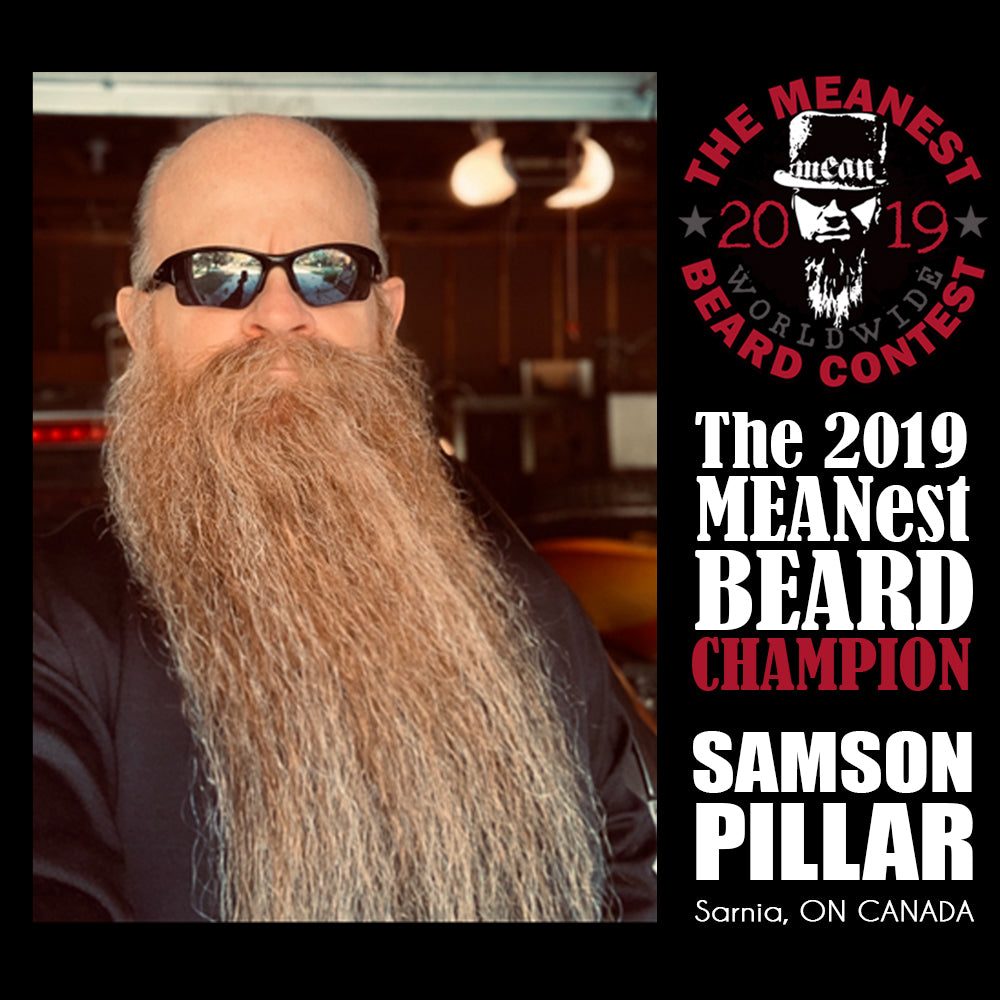 The 2019 MEANest BEARD WORLDWIDE CHAMPION Samson Pillar