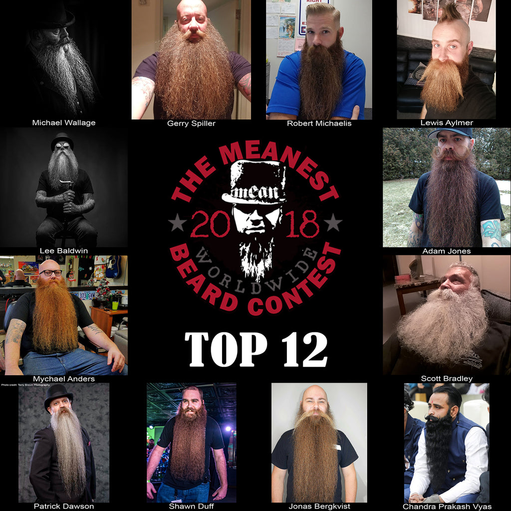 The TOP 12 MEANest BEARDS in the world for 2018. The 2018 MEANest BEARD Worldwide Contest. 141 contestants from 19 countries.  Best beards with a MEAN attitude.  MEAN BEARD Co.