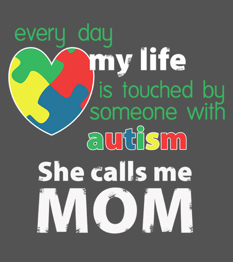 Autism Awareness - She Calls Me Mom - Apparel
