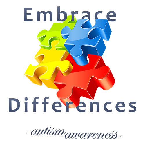 Autism Awareness - Embrace Differences