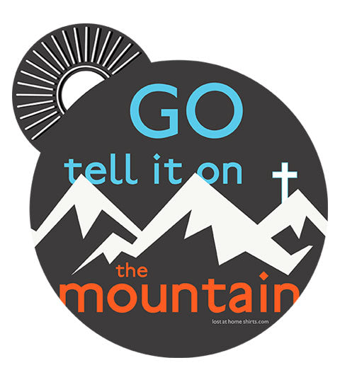 Go Tell it on the Mountain - Apparel