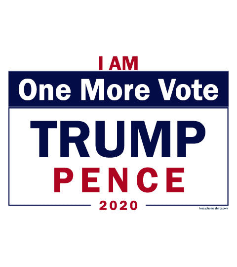 I Am One More Vote for Trump / Pence - Apparel
