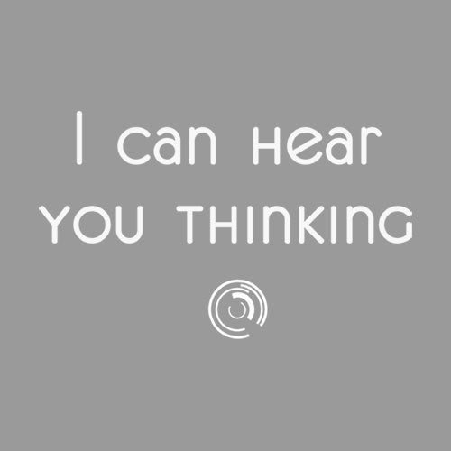 I Can Hear You Thinking - Apparel