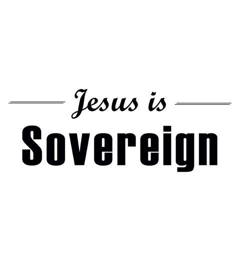 Jesus is Sovereign - Christian Shirt