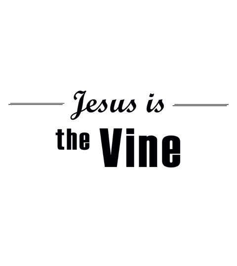 Jesus is the Vine - Christian Shirt