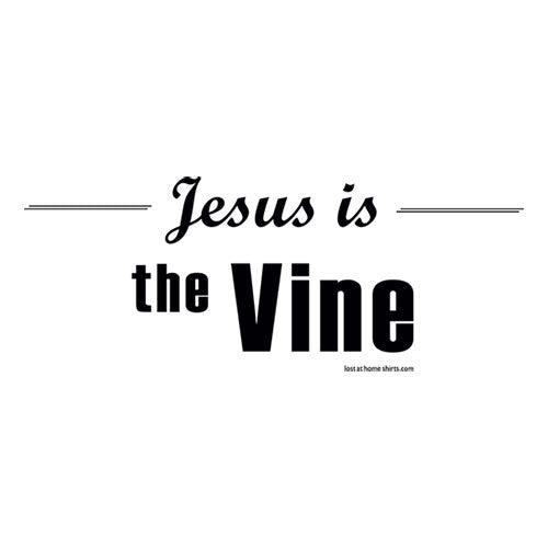 Jesus is the Vine Christian faith shirt