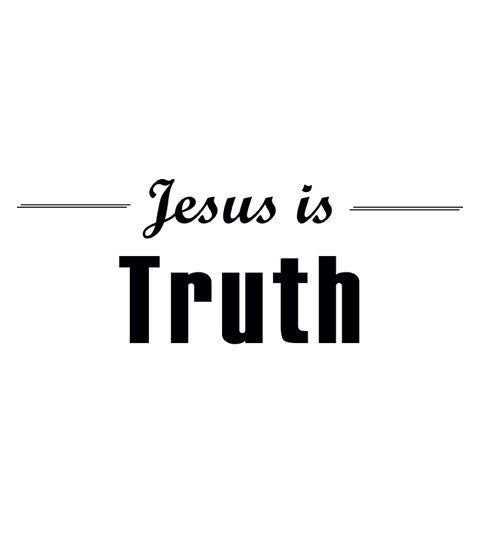 Jesus is Truth  SChristianhirt - Shirt