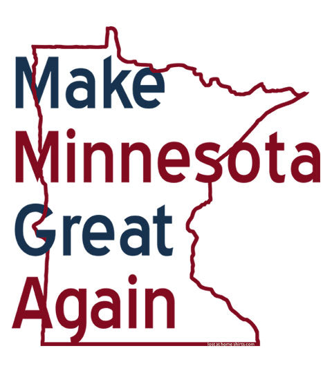Make Minnesota Great Again - Apparel