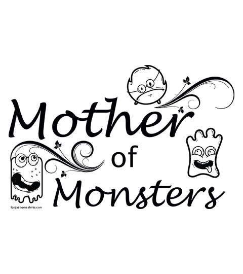 Mother of Monsters - Shirt