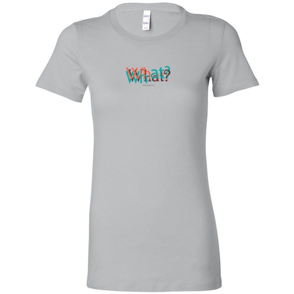What? - Women's Cut